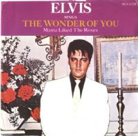 Elvis Presley - Canada - The Wonder Of You/Mama Liked The Roses (2709)